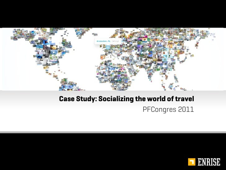 Case Study: Socializing the world of travel                          PFCongres 2011