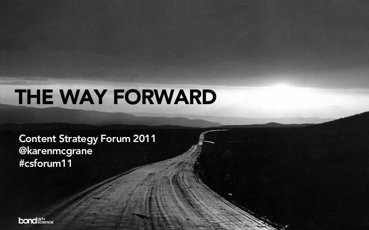 THE WAY FORWARDContent Strategy Forum 2011@karenmcgrane#csforum11