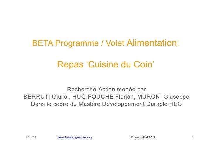 BETA Programme / Volet Alimentation:          Repas 'Cuisine du Coin'               Recherche-Action menée parBERRUTI Giul...