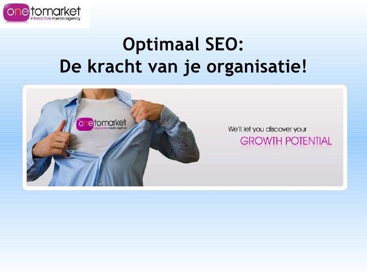 Optimaal SEO: De kracht van je organisatie!