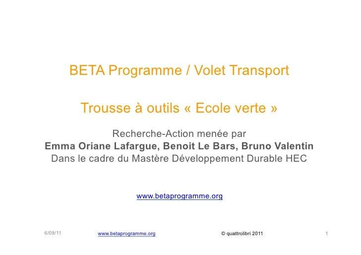 BETA Programme / Volet Transport           Trousse à outils « Ecole verte »              Recherche-Action menée parEmma Or...