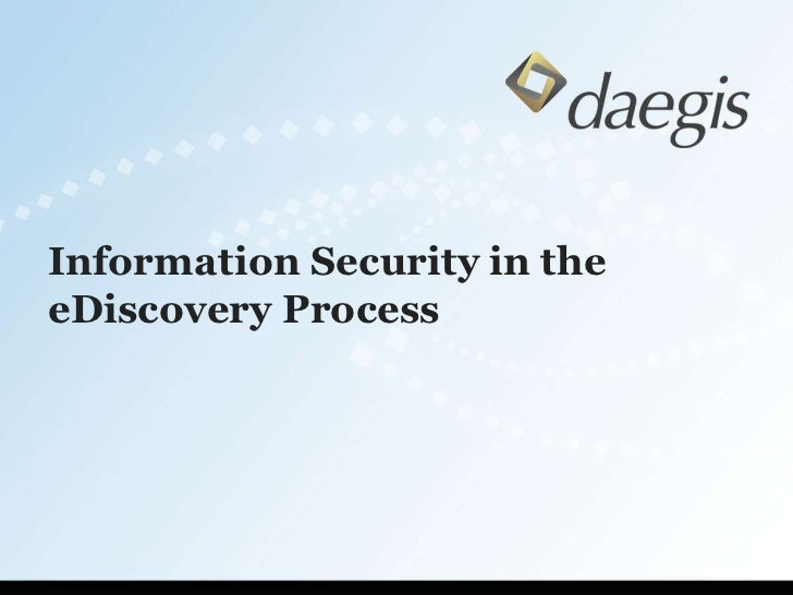 Information Security in the eDiscovery Process<br />