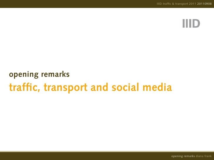 IIID traffic & transport 2011 20110908opening remarkstraffic, transport and social media                                  ...