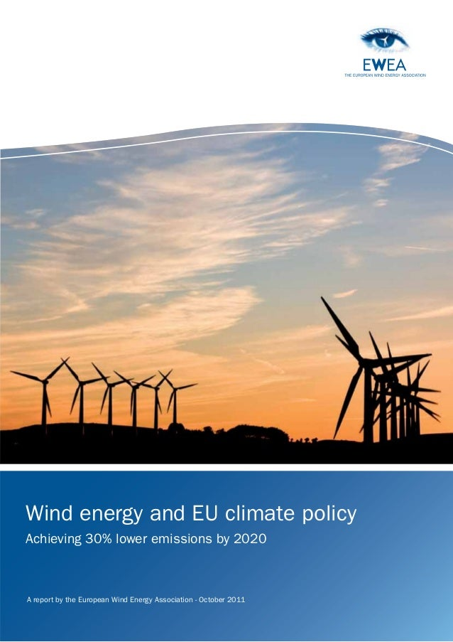 Wind energy and EU climate policyAchieving 30% lower emissions by 2020A report by the European Wind Energy Association - O...