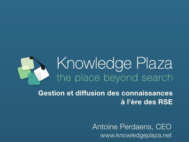 Gestion!et!diffusion!des!connaissances                         à!lère!des!RSE                Antoine Perdaens, CEO        ...