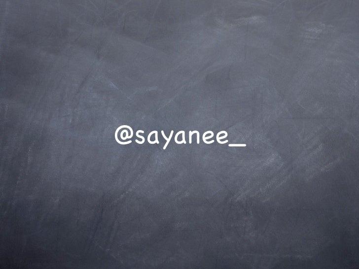 @sayanee_