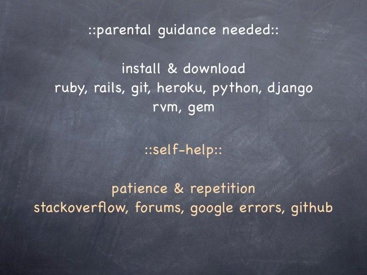 ::parental guidance needed::             install & download  ruby, rails, git, heroku, python, django                   rv...