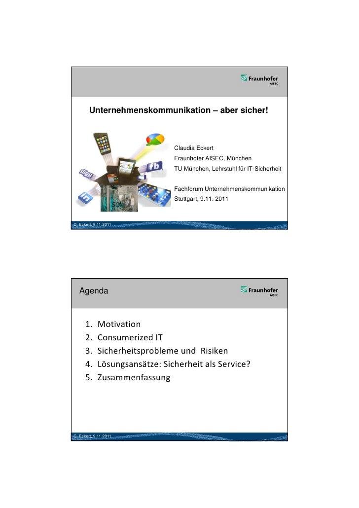 26.05.2012        Unternehmenskommunikation – aber sicher!                               Claudia Eckert                   ...