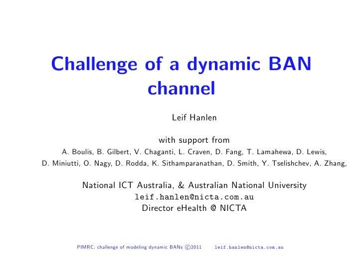 Challenge of a dynamic BAN            channel                                              Leif Hanlen                    ...
