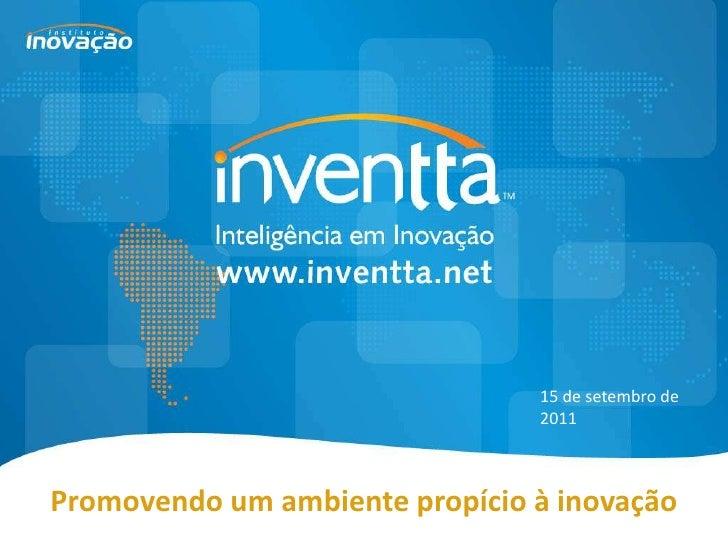 15 de setembro de                                2011Promovendo um ambiente propício à inovação