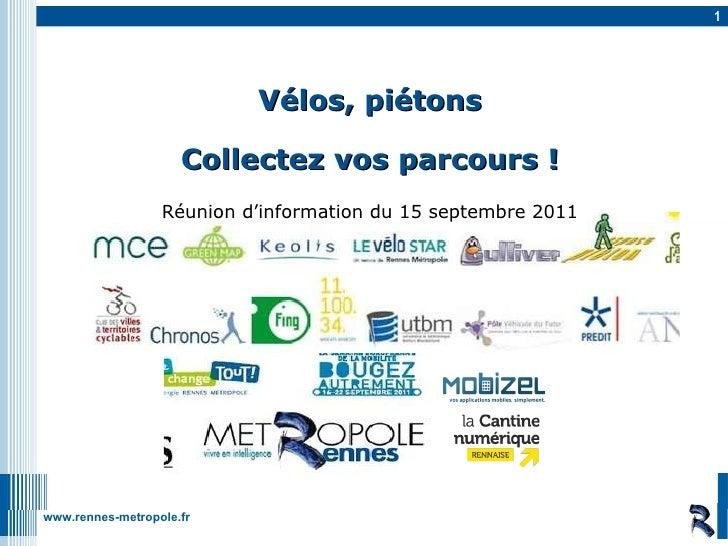 Vélos, piétons Collectez vos parcours ! Réunion d'information du 15 septembre 2011