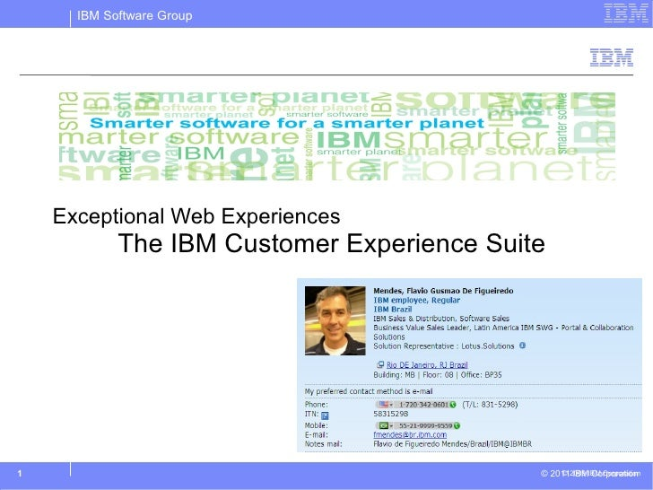 IBM Software Group    Exceptional Web Experiences            The IBM Customer Experience Suite1                           ...