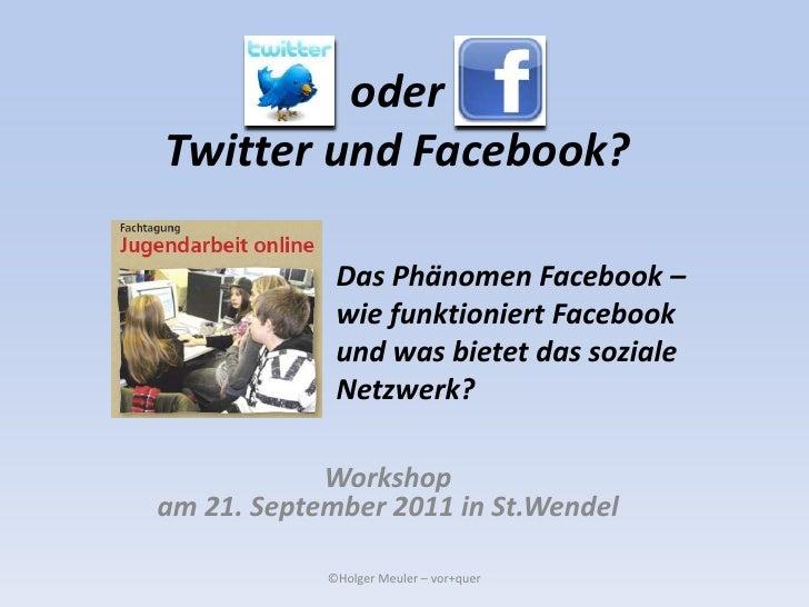 oderTwitter und Facebook?<br />Das Phänomen Facebook – wie funktioniert Facebook und was bietet das soziale Netzwerk?<br /...