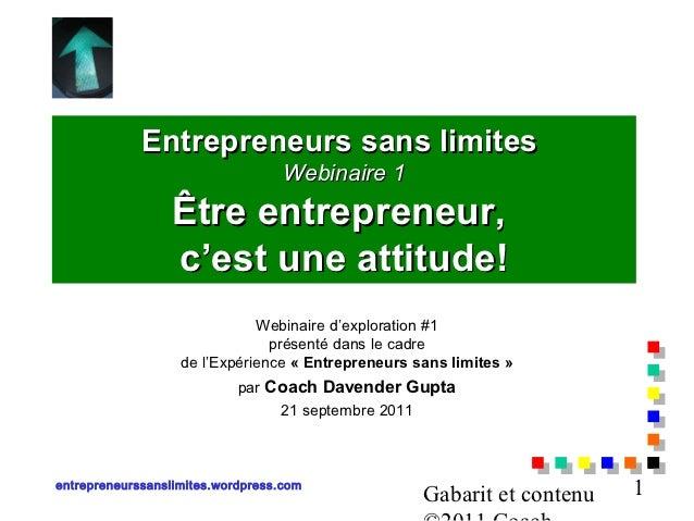 Entrepreneurs sans limites                                   Webinaire 1                 Être entrepreneur,               ...