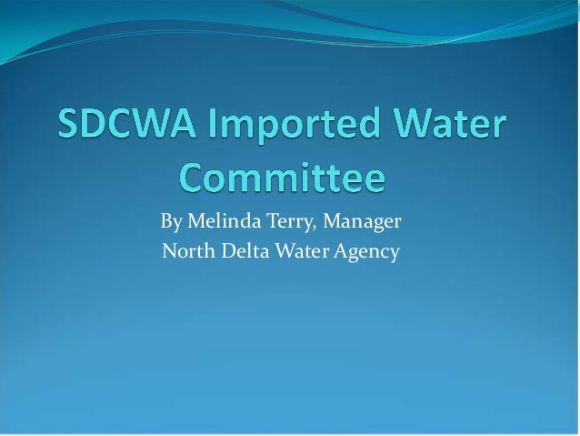 By Melinda Terry, Manager North Delta Water Agency