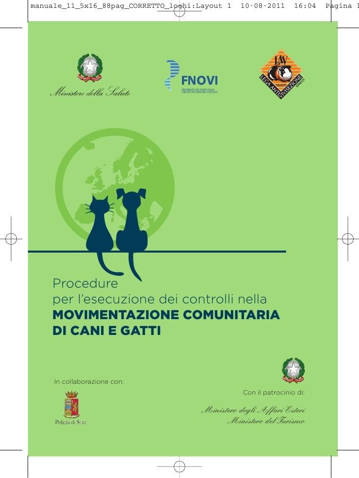Procedureper l'esecuzione dei controlli nellaMOVIMENTAZIONE COMUNITARIADI CANI E GATTIIn collaborazione con:              ...