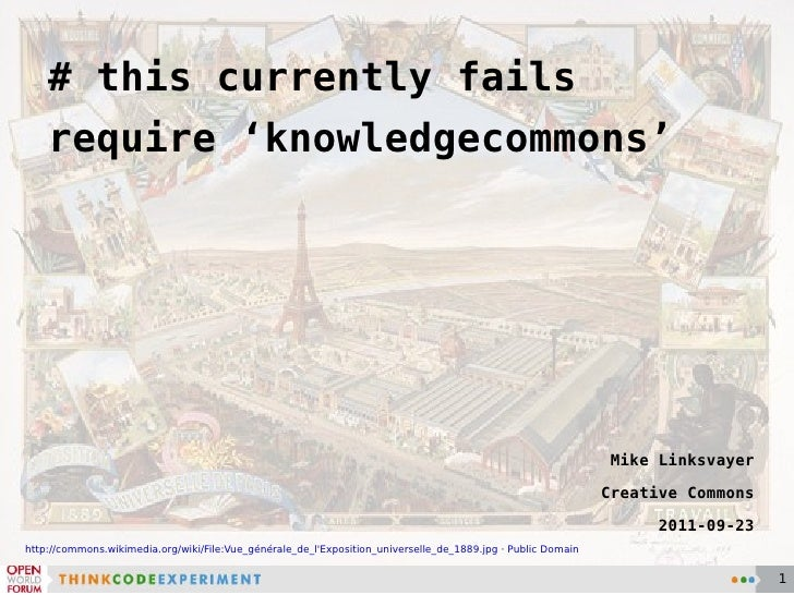 # this currently fails require 'knowledgecommons' Mike Linksvayer Creative Commons 2011-09-23 http://commons.wikimedia.org...