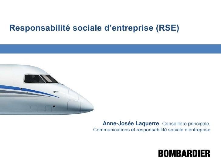 Responsabilité sociale d'entreprise (RSE)<br />Anne-Josée Laquerre, Conseillère principale,<br />Communications et respons...