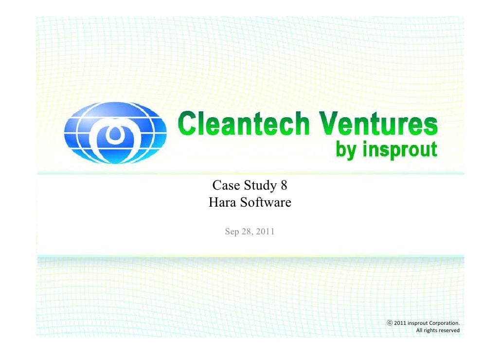 Case Study 8Hara Software  Sep 28, 2011                 ⓒ 2011 insprout Corporation.                            All rights...