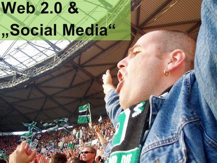"""<ul><li>Web 2.0 &  </li></ul><ul><li>"""" Social Media """" </li></ul>"""