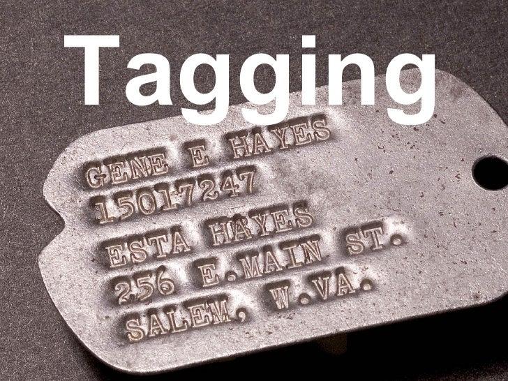 <ul><li>Tagging </li></ul>