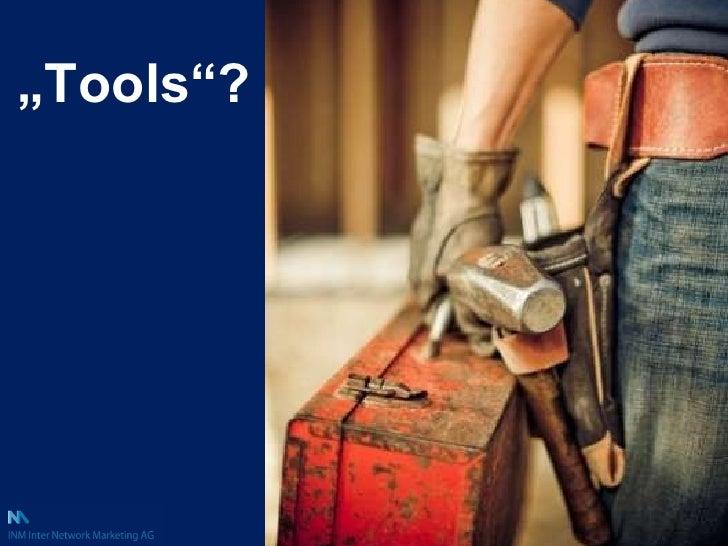 """<ul><li>"""" Tools """"? </li></ul>"""