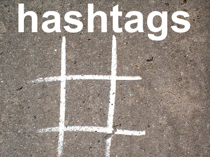 <ul><li>hashtags </li></ul>