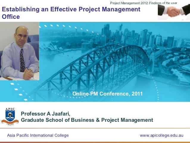 Project Management 2012: Findings of the yearEstablishing an Effective Project ManagementOffice                           ...