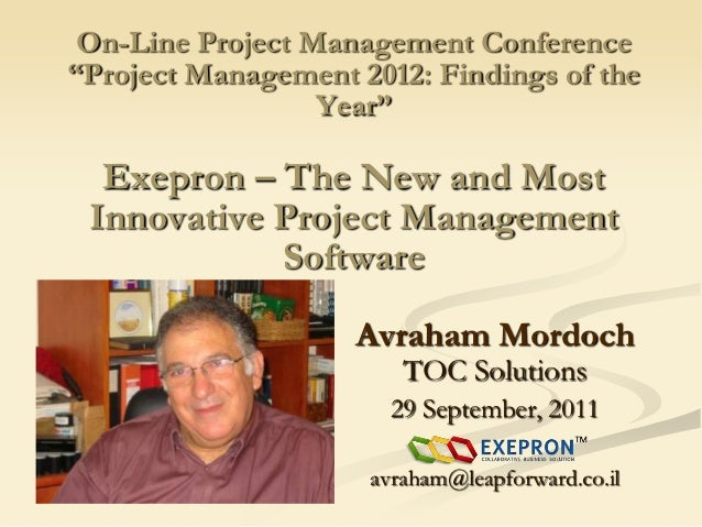 """On-Line Project Management Conference""""Project Management 2012: Findings of the                  Year""""  Exepron – The New a..."""