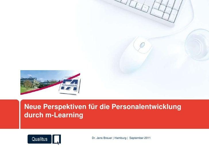 Neue Perspektiven für die Personalentwicklung durch m-Learning<br />September 2011<br />Dr. Jens Breuer | Hamburg | <br />