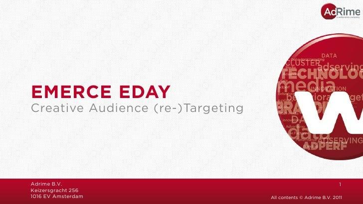 EMERCE EDAYCreative Audience (re-)TargetingAdrime B.V.                                                     1Keizersgracht ...