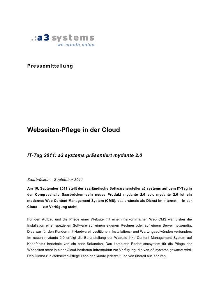 PressemitteilungWebseiten-Pflege in der CloudIT-Tag 2011: a3 systems präsentiert mydante 2.0Saarbrücken – September 2011Am...