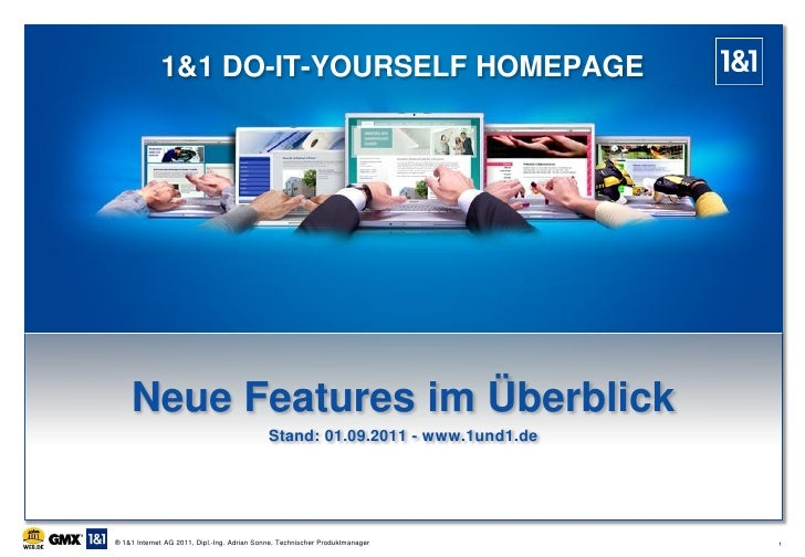 1&1 DO-IT-YOURSELF HOMEPAGE    Neue Features im Überblick                                             Stand: 01.09.2011 - ...