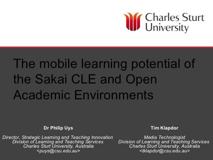 The mobile learning potential of     the Sakai CLE and Open     Academic Environments                   Dr Philip Uys     ...