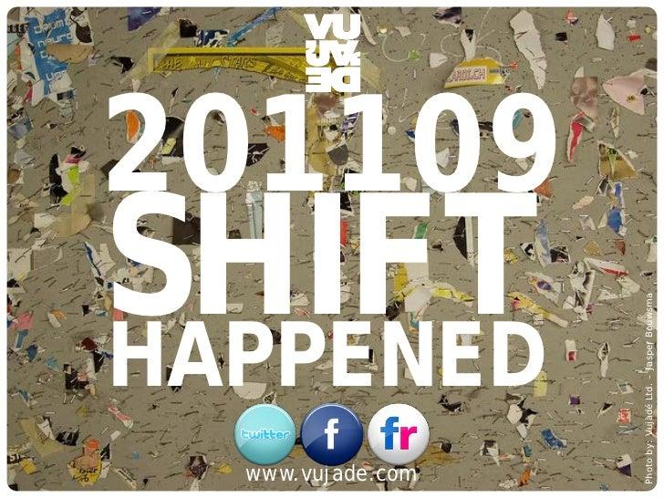 201109                SHIFT                                                                         Photo by: Vujàdé Ltd. ...