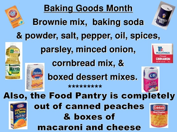 Baking Goods Month <br />Brownie mix,  baking soda <br />& powder, salt, pepper, oil, spices, parsley, minced onion, <br /...