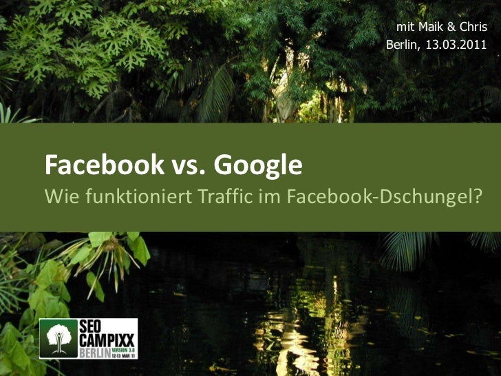 Facebook vs. Google Trafficanalyse - Campixx 2011