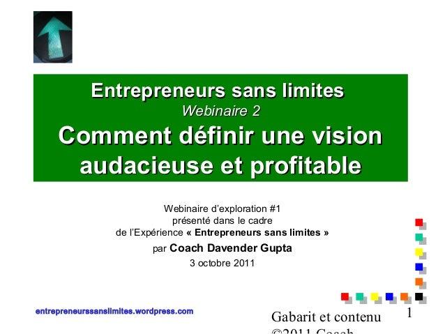 Entrepreneurs sans limites                                   Webinaire 2     Comment définir une vision      audacieuse et...