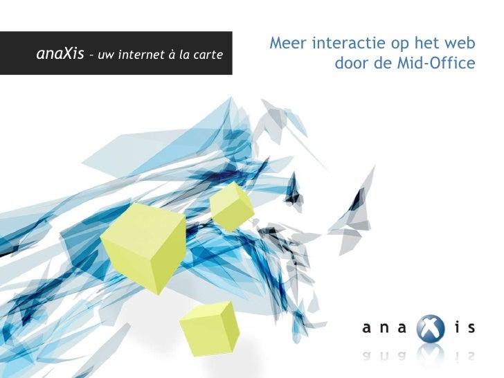 Meer interactie op het web door de Mid-Office<br />