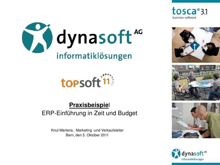 PraxisbeispielERP-Einführung in Zeit und Budget   Knut Mertens, Marketing -und Verkaufsleiter           Bern, den 5. Oktob...