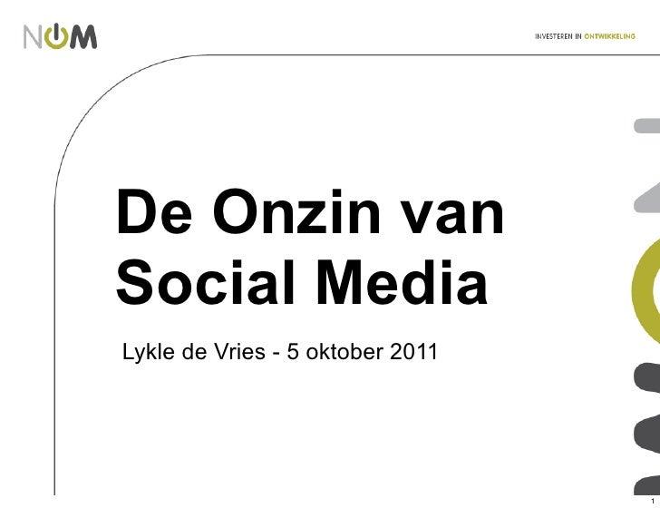 De Onzin vanSocial MediaLykle de Vries - 5 oktober 2011