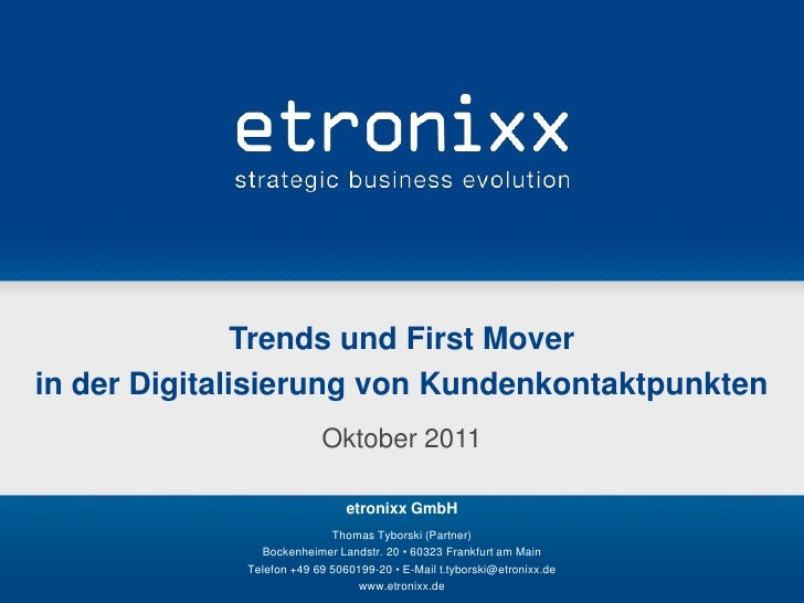 Trends und First Moverin der Digitalisierung von Kundenkontaktpunkten                          Oktober 2011               ...