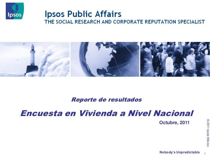 Reporte de resultadosEncuesta en Vivienda a Nivel Nacional                                                               ©...