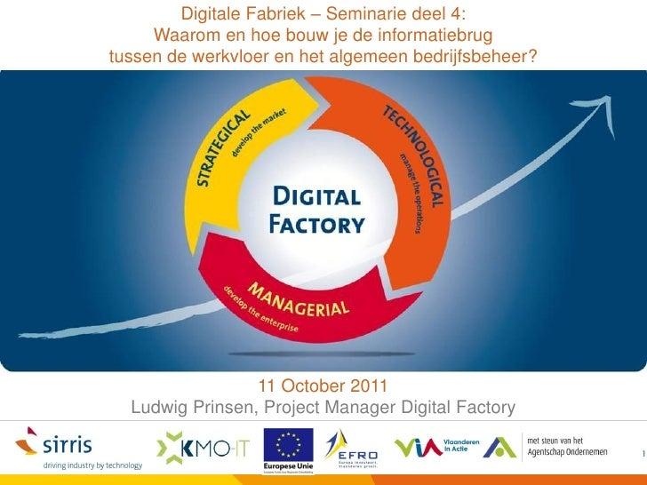 Digitale Fabriek – Seminarie deel 4:     Waarom en hoe bouw je de informatiebrugtussen de werkvloer en het algemeen bedrij...