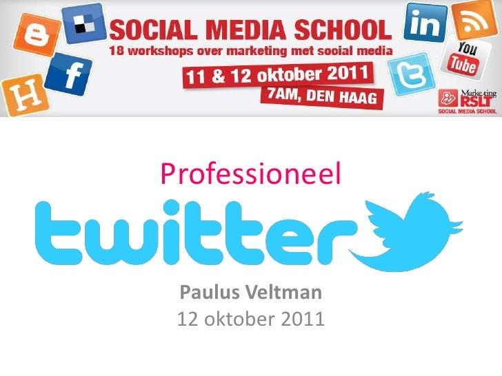 Professioneel<br />Paulus Veltman12 oktober 2011<br />