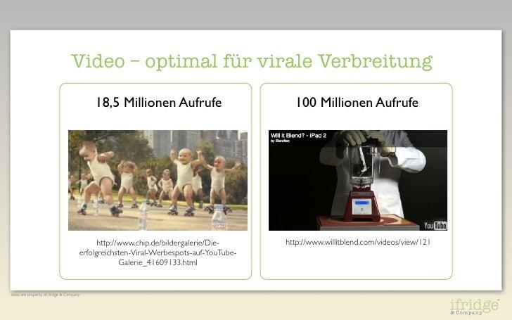 Video – optimal für virale Verbreitung    18,5 Millionen Aufrufe                     100 Millionen Aufrufe      http://w...