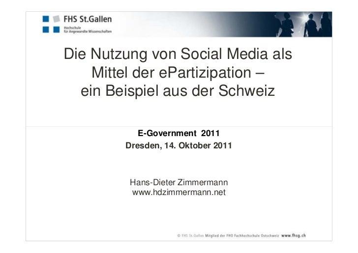 Die Nutzung von Social Media als    Mittel der ePartizipation –  ein Beispiel aus der Schweiz           E-Government 2011 ...
