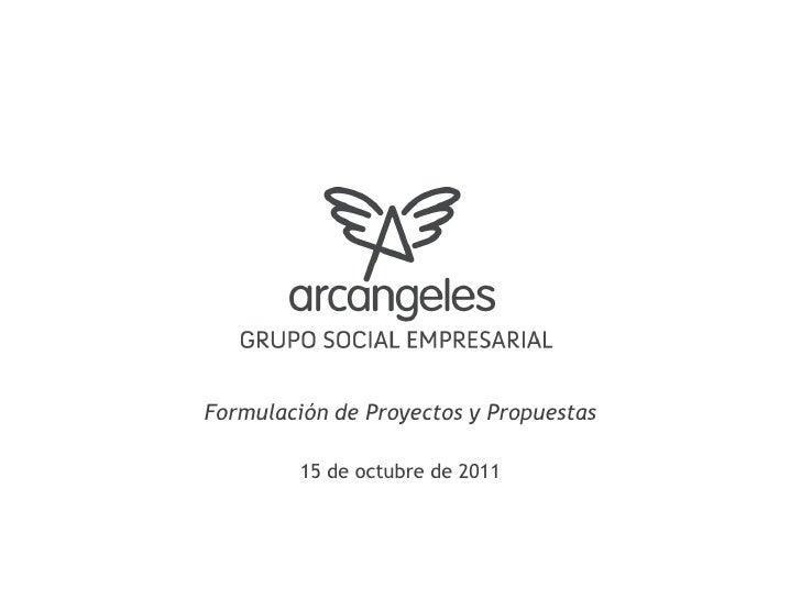Formulación de Proyectos y Propuestas<br />15 de octubre de 2011<br />