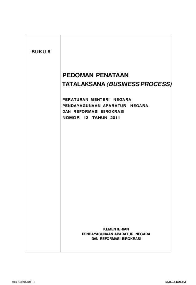 BUKU 6 PEDOMAN PENATAAN TATALAKSANA (BUSINESS PROCESS) PERATURAN MENTERI NEGARA PENDAYAGUNAAN APARATUR NEGARA DAN REFORMAS...
