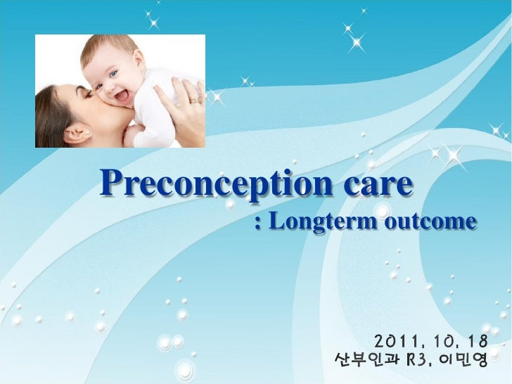 Preconception care        : Longterm outcome
